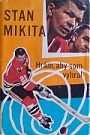 Stan Mikita � Hr�m, aby som vyhral